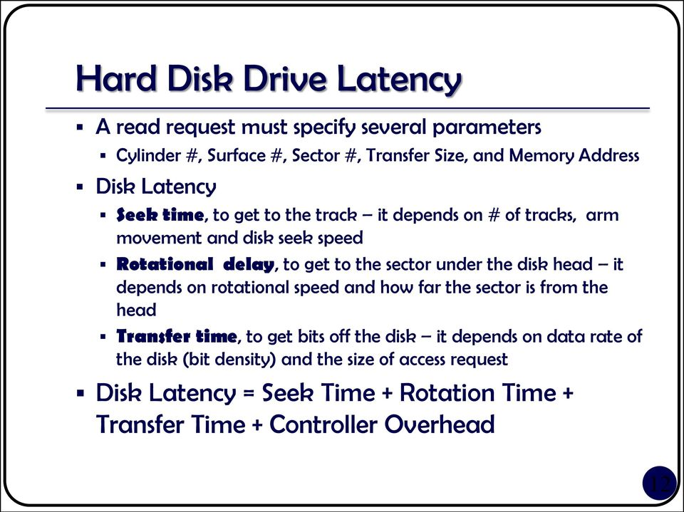 the disk head it depends on rotational speed and how far the sector is from the head Transfer time, to get bits off the disk it depends on data
