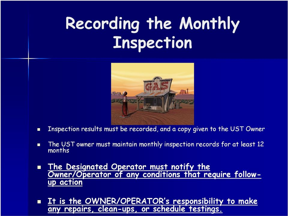Designated Operator must notify the Owner/Operator of any conditions that require followup