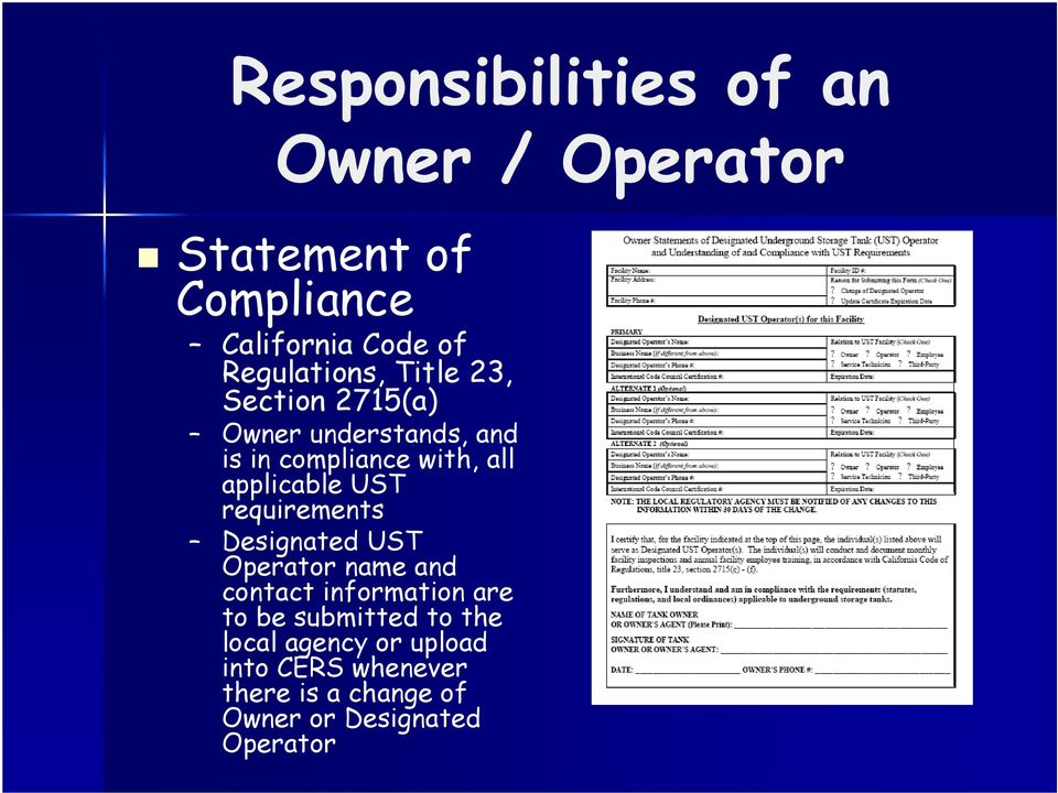 applicable UST requirements Designated UST Operator name and contact information are to be
