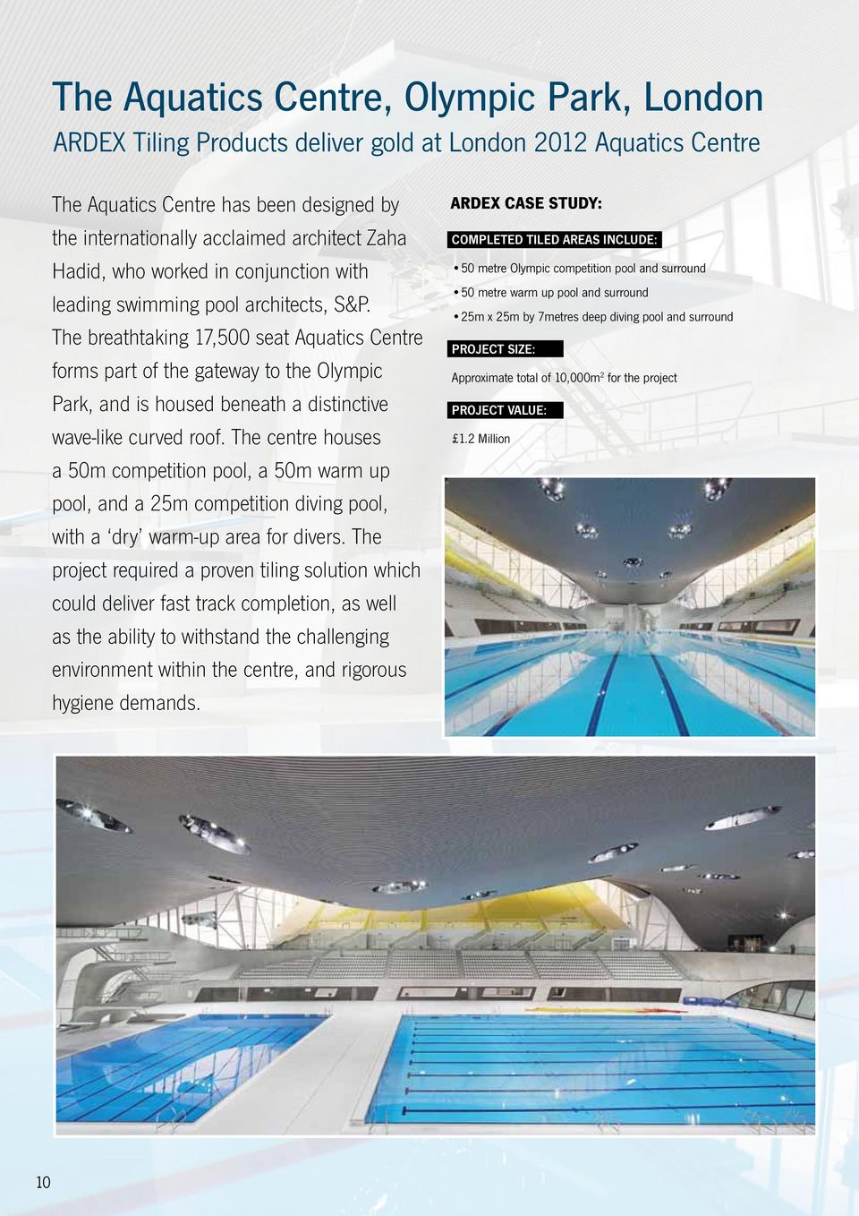 The breathtaking 17,500 seat Aquatics Centre forms part of the gateway to the Olympic Park, and is housed beneath a distinctive wave-like curved roof.
