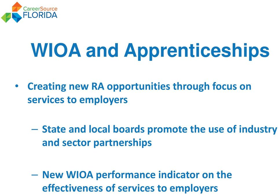 promote the use of industry and sector partnerships New WIOA