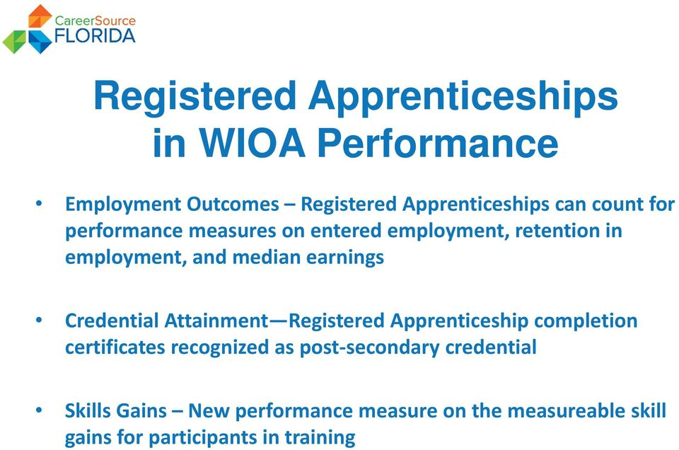 Credential Attainment Registered Apprenticeship completion certificates recognized as post-secondary