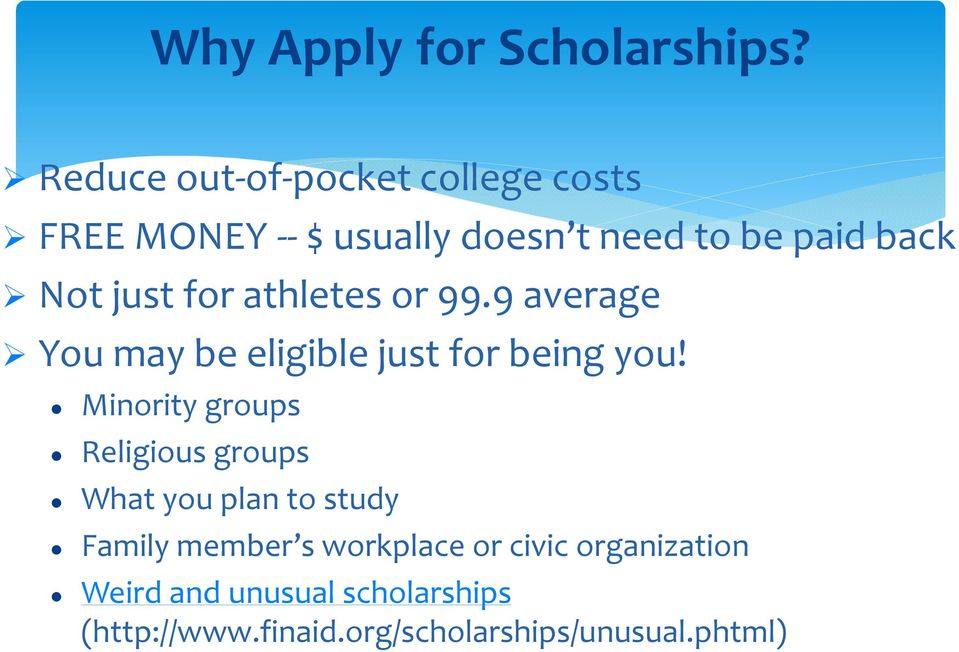 just for athletes or 99.9 average You may be eligible just for being you!
