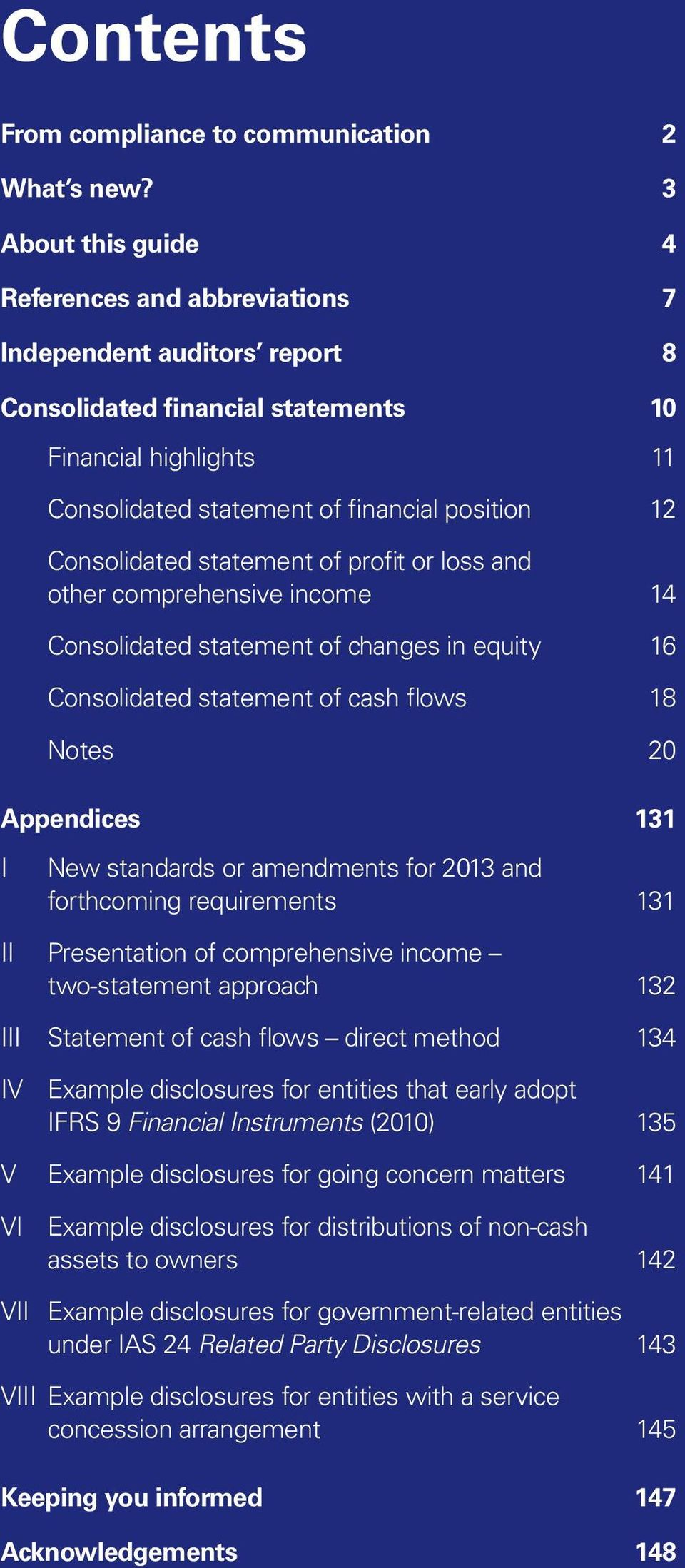 Consolidated statement of profit or loss and other comprehensive income 14 Consolidated statement of changes in equity 16 Consolidated statement of cash flows 18 Notes 20 Appendices 131 I New