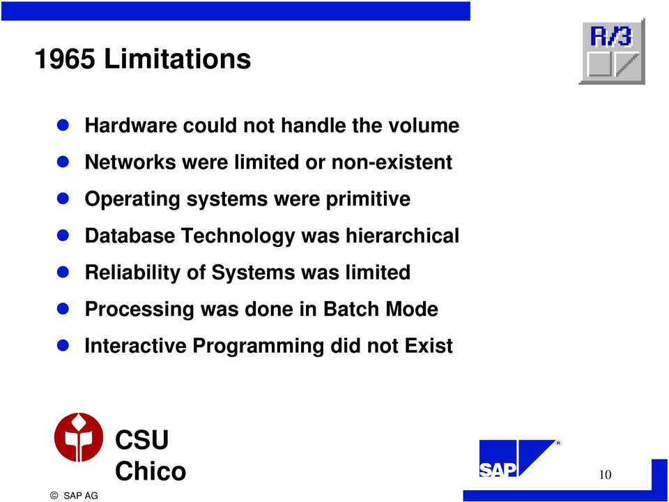 Database Technology was hierarchical Reliability of Systems was