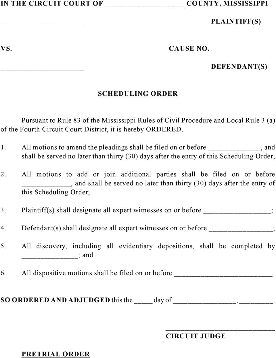 All motions to amend the pleadings shall be filed on or before, and shall be served no later than thirty (30) days after the entry of this Scheduling Order; 2.