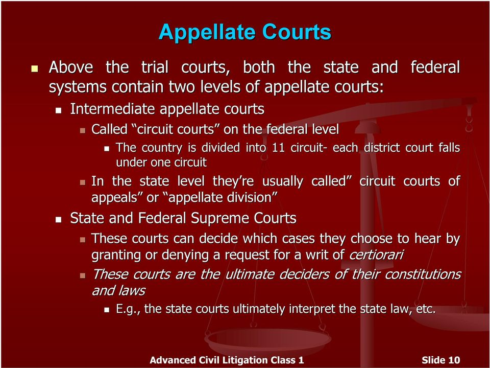 appellate division State and Federal Supreme Courts These courts can decide which cases they choose to hear by granting or denying a request for a writ of certiorari These