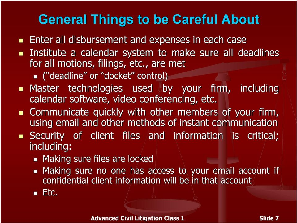 Communicate quickly with other members of your firm, using email and other methods of instant communication Security of client files and information is critical;