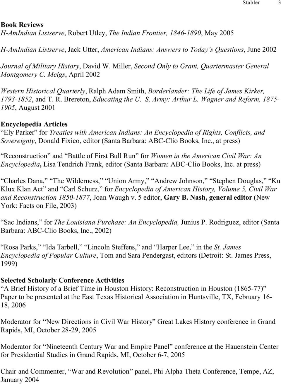Meigs, April 2002 Western Historical Quarterly, Ralph Adam Smith, Borderlander: The Life of James Kirker, 1793-1852, and T. R. Brereton, Educating the U. S. Army: Arthur L.