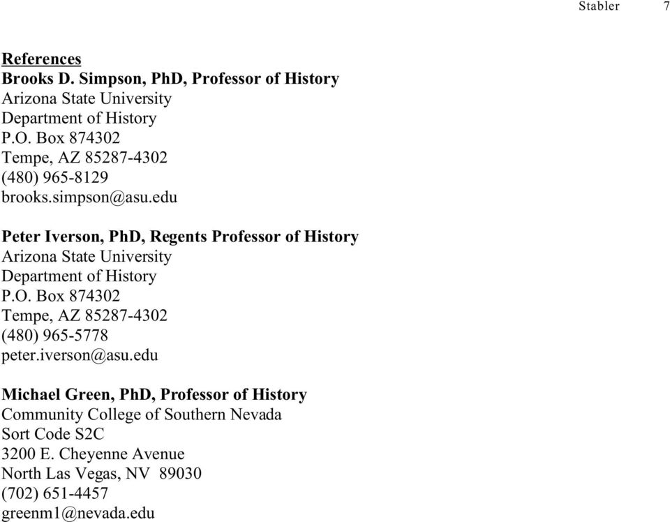 edu Peter Iverson, PhD, Regents Professor of History Arizona State University Department of History P.O.