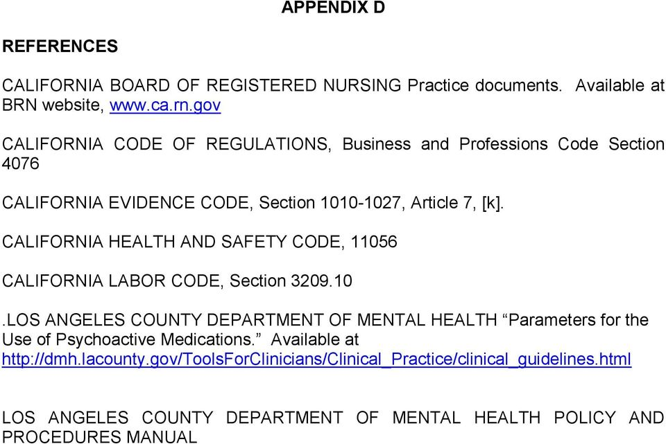 CALIFORNIA HEALTH AND SAFETY CODE, 11056 CALIFORNIA LABOR CODE, Section 3209.10.LOS ANGELES COUNTY DEPARTMENT OF MENTAL HEALTH Parameters for the Use of Psychoactive Medications.