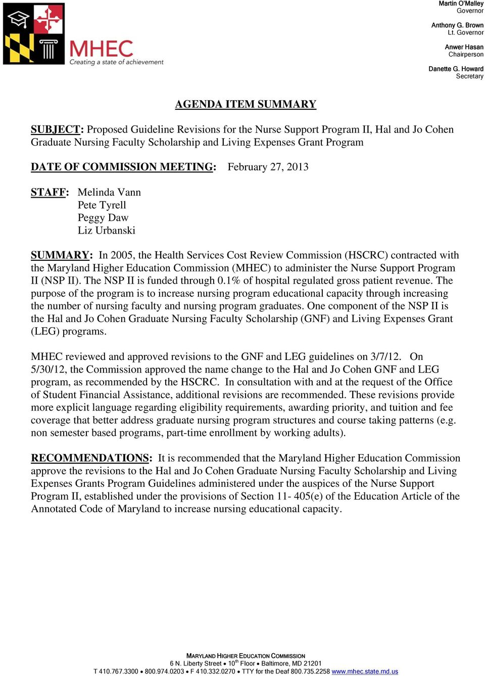 DATE OF COMMISSION MEETING: February 27, 2013 STAFF: Melinda Vann Pete Tyrell Peggy Daw Liz Urbanski SUMMARY: In 2005, the Health Services Cost Review Commission (HSCRC) contracted with the Maryland