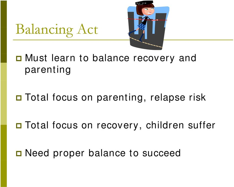 parenting, relapse risk Total focus on