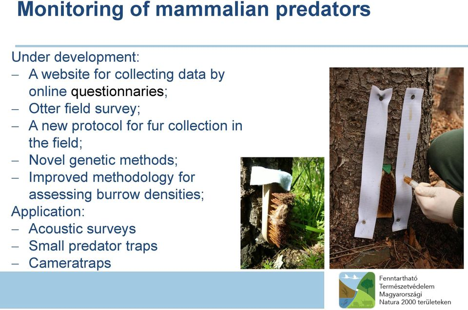 collection in the field; Novel genetic methods; Improved methodology for