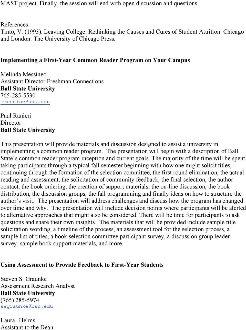 Implementing a First-Year Common Reader Program on Your Campus Melinda Messineo Assistant Director Freshman Connections Ball State University 765-285-5530 mmessine@bsu.