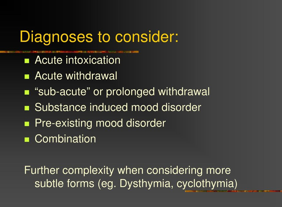 disorder Pre-existing mood disorder Combination Further
