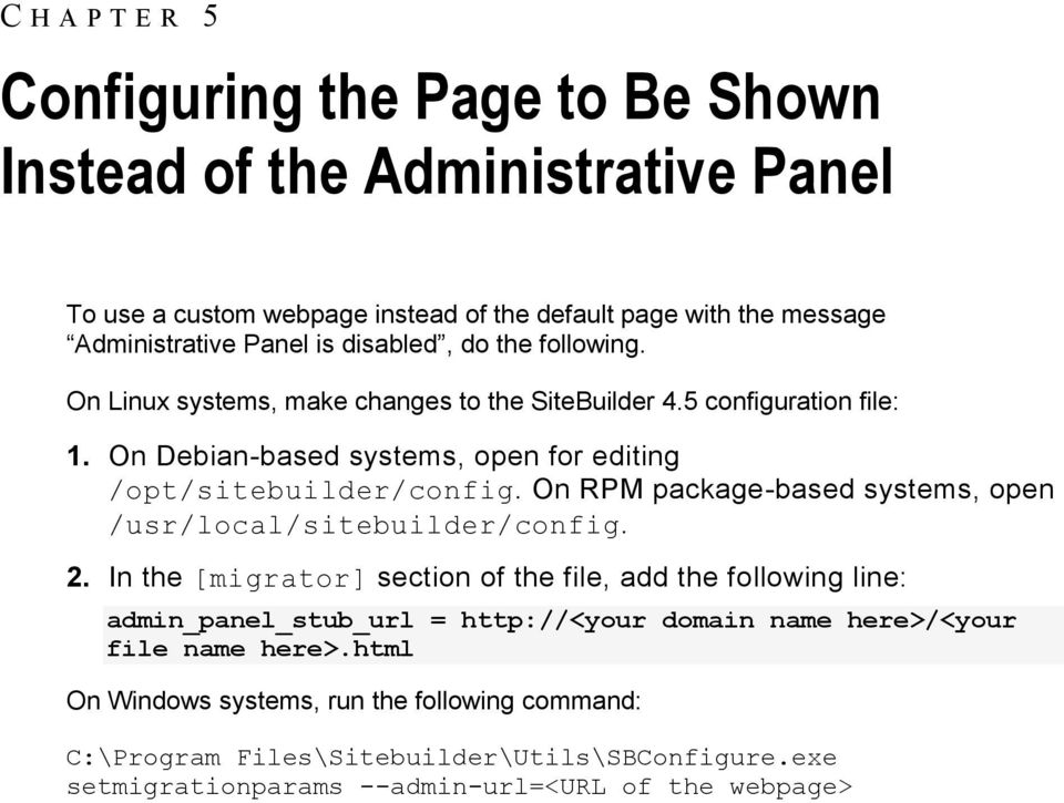 On RPM package-based systems, open /usr/local/sitebuilder/config. 2.