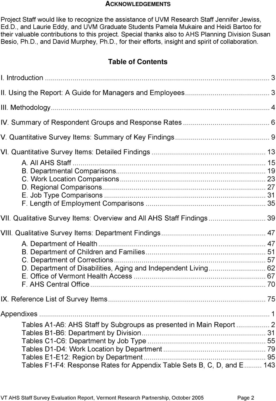 Using the Report: A Guide for Managers and Employees... 3 III. Methodology... 4 IV. Summary of Respondent Groups and Response Rates... 6 V. Quantitative Survey Items: Summary of Key Findings... 9 VI.