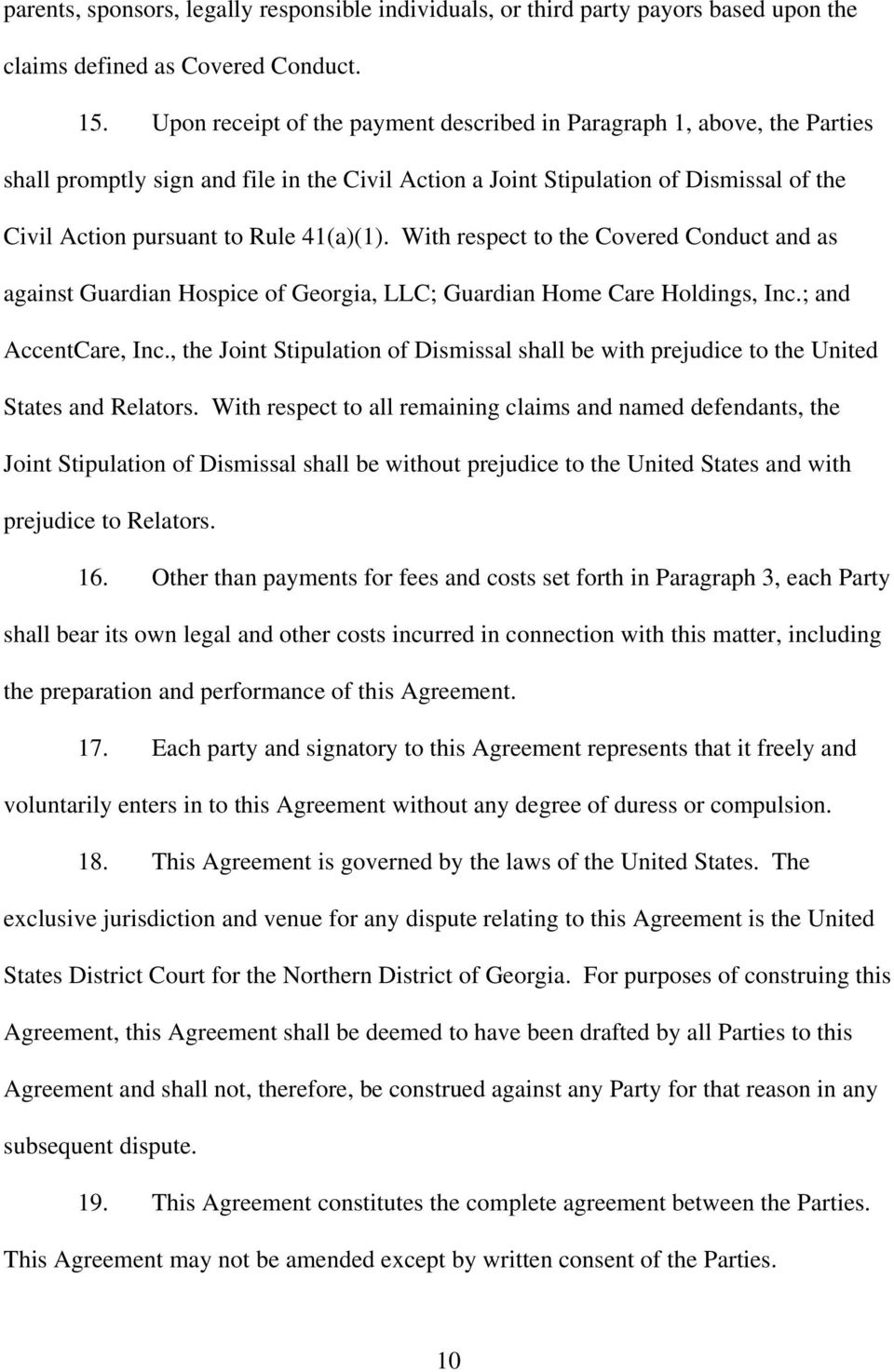 41(a)(1). With respect to the Covered Conduct and as against Guardian Hospice of Georgia, LLC; Guardian Home Care Holdings, Inc.; and AccentCare, Inc.