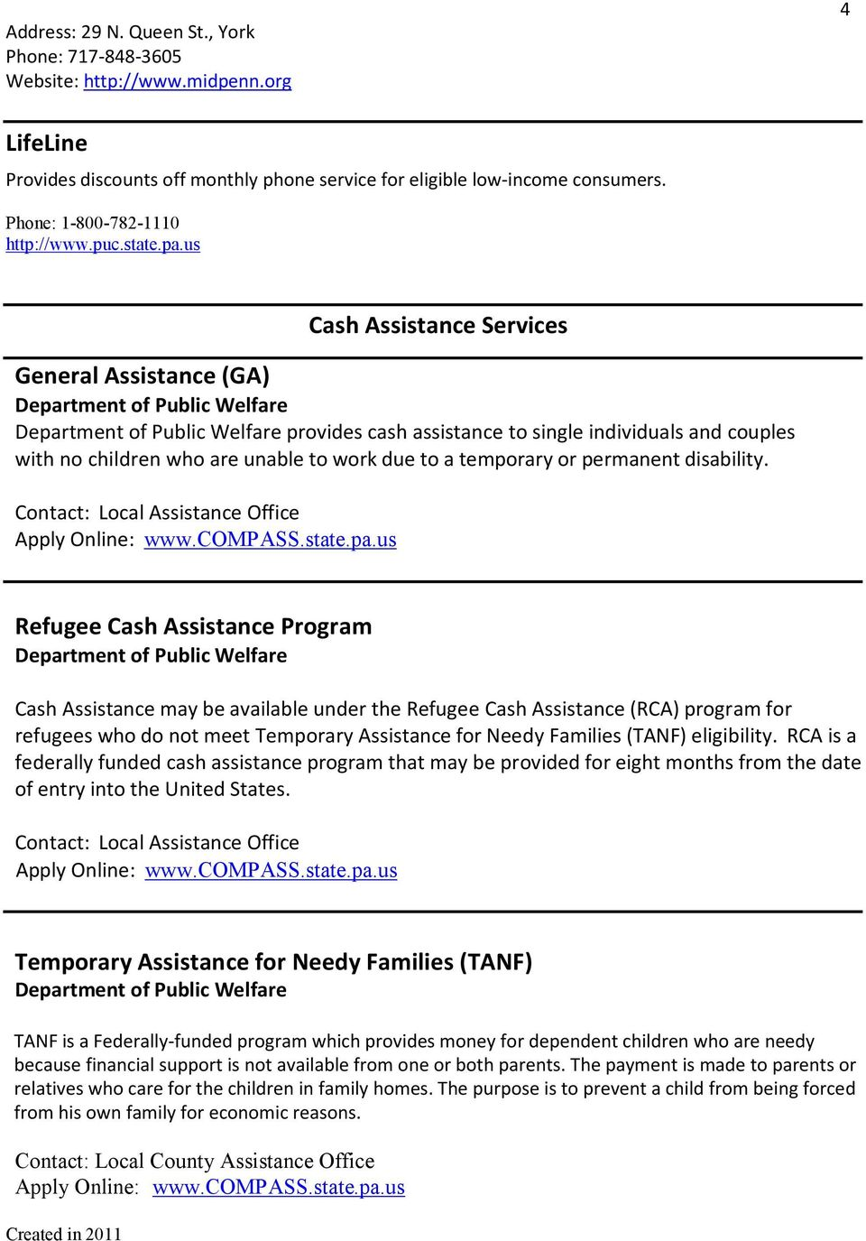 us Cash Assistance Services General Assistance (GA) Department of Public Welfare Department of Public Welfare provides cash assistance to single individuals and couples with no children who are
