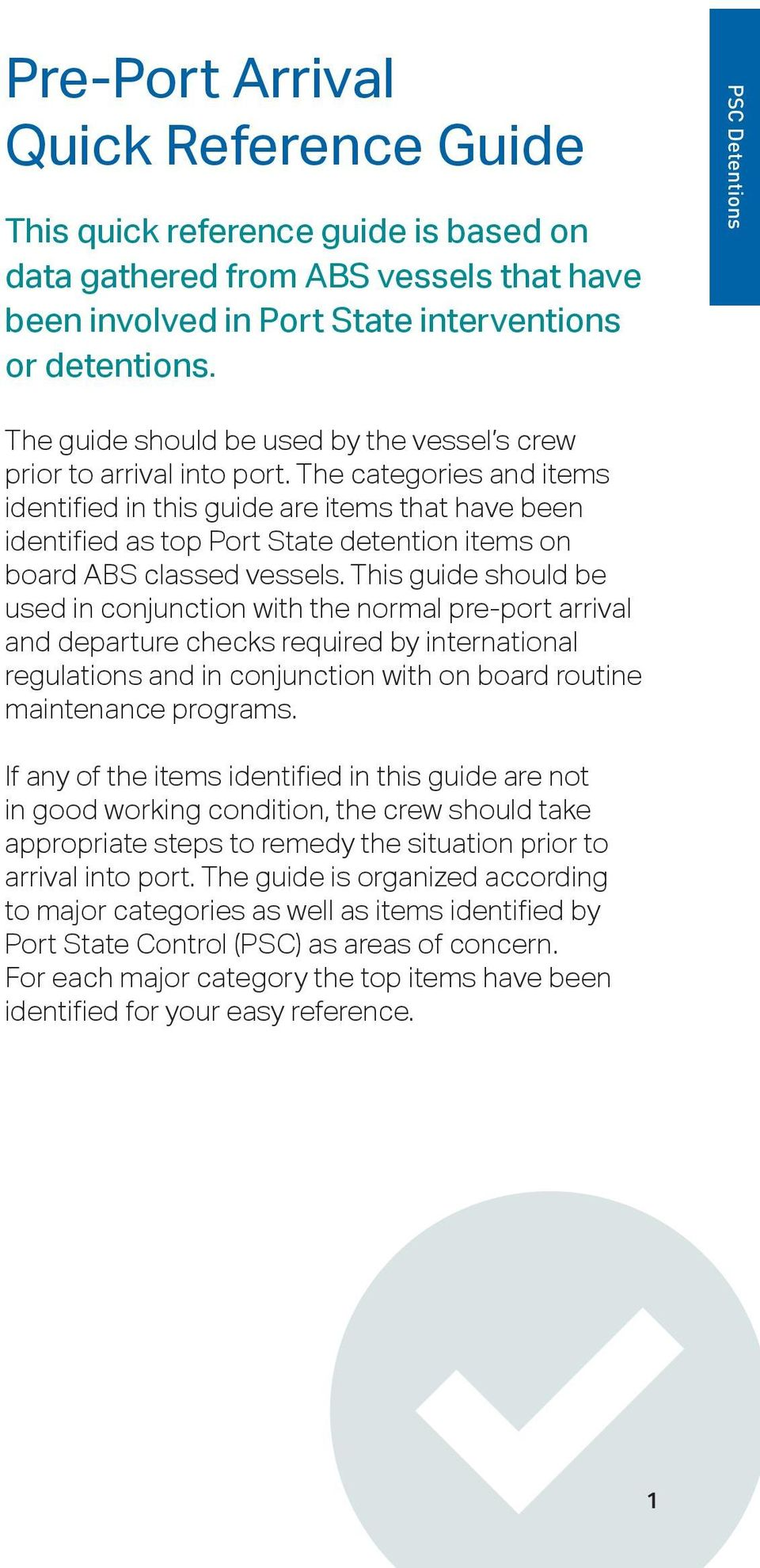 The categories and items identified in this guide are items that have been identified as top Port State detention items on board ABS classed vessels.