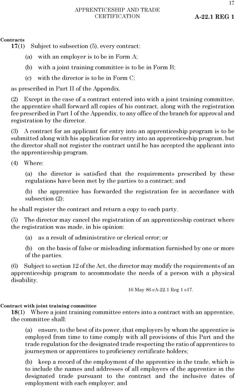 (2) Except in the case of a contract entered into with a joint training committee, the apprentice shall forward all copies of his contract, along with the registration fee prescribed in Part I of the