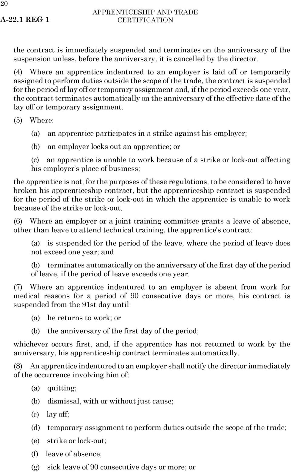temporary assignment and, if the period exceeds one year, the contract terminates automatically on the anniversary of the effective date of the lay off or temporary assignment.
