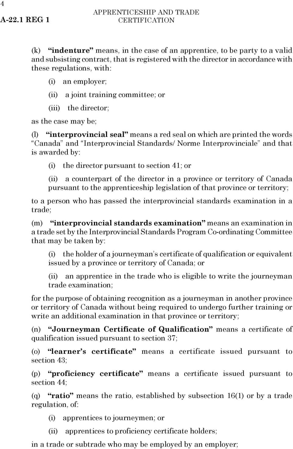 Interprovincial Standards/ Norme Interprovinciale and that is awarded by: (i) the director pursuant to section 41; or (ii) a counterpart of the director in a province or territory of Canada pursuant