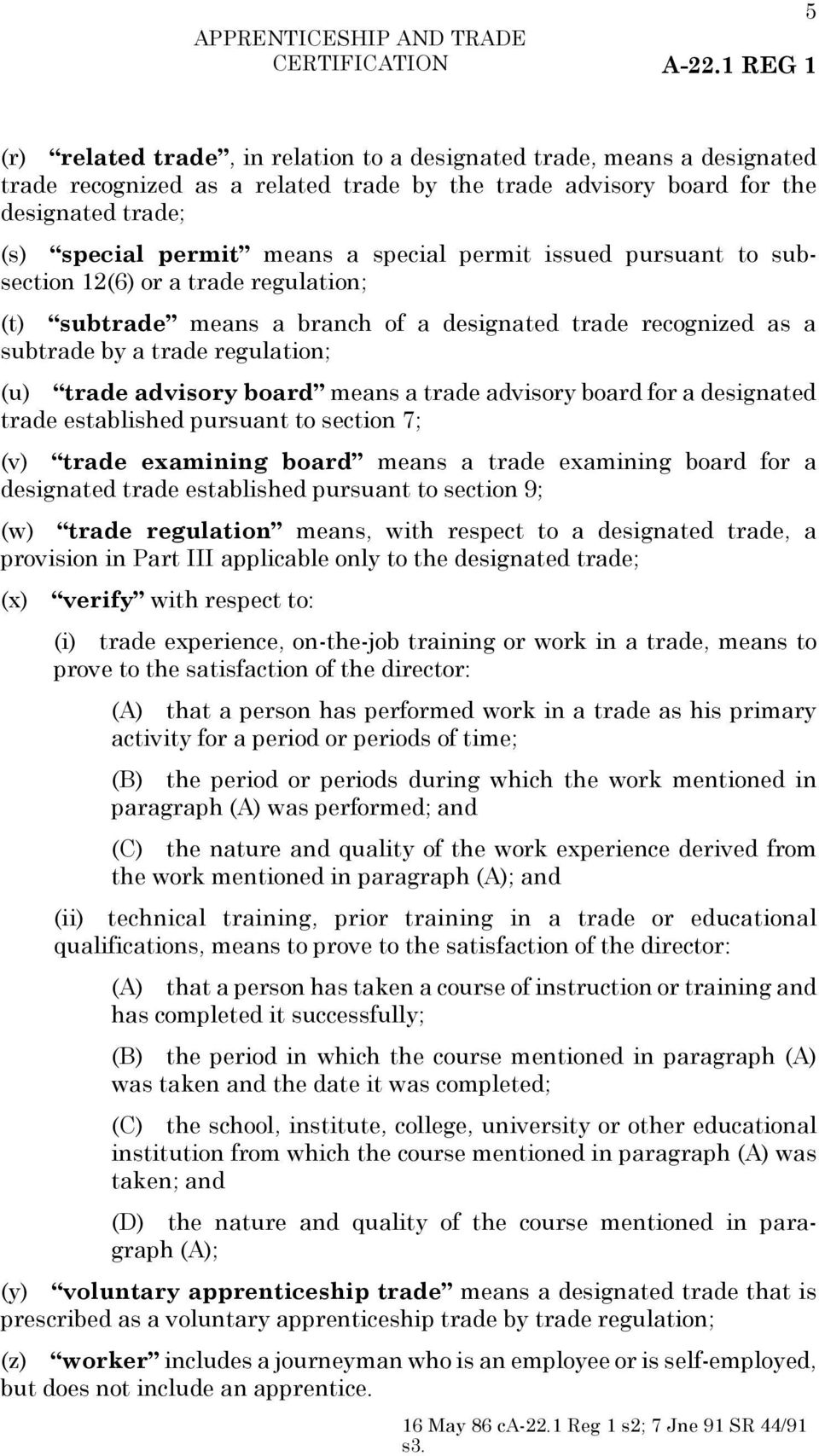 trade advisory board means a trade advisory board for a designated trade established pursuant to section 7; (v) trade examining board means a trade examining board for a designated trade established
