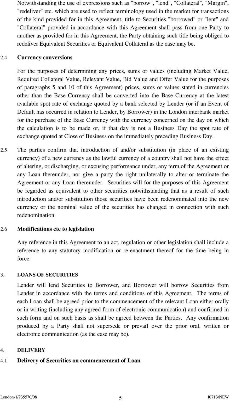 with this Agreement shall pass from one Party to another as provided for in this Agreement, the Party obtaining such title being obliged to redeliver Equivalent Securities or Equivalent Collateral as