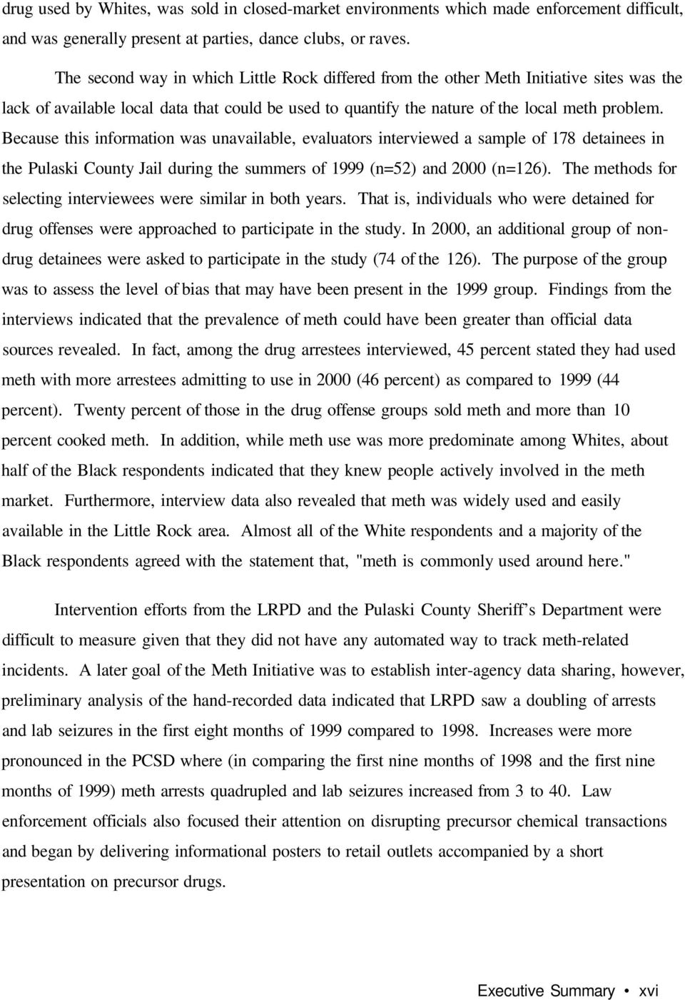 Because this information was unavailable, evaluators interviewed a sample of 178 detainees in the Pulaski County Jail during the summers of 1999 (n=52) and 2000 (n=126).