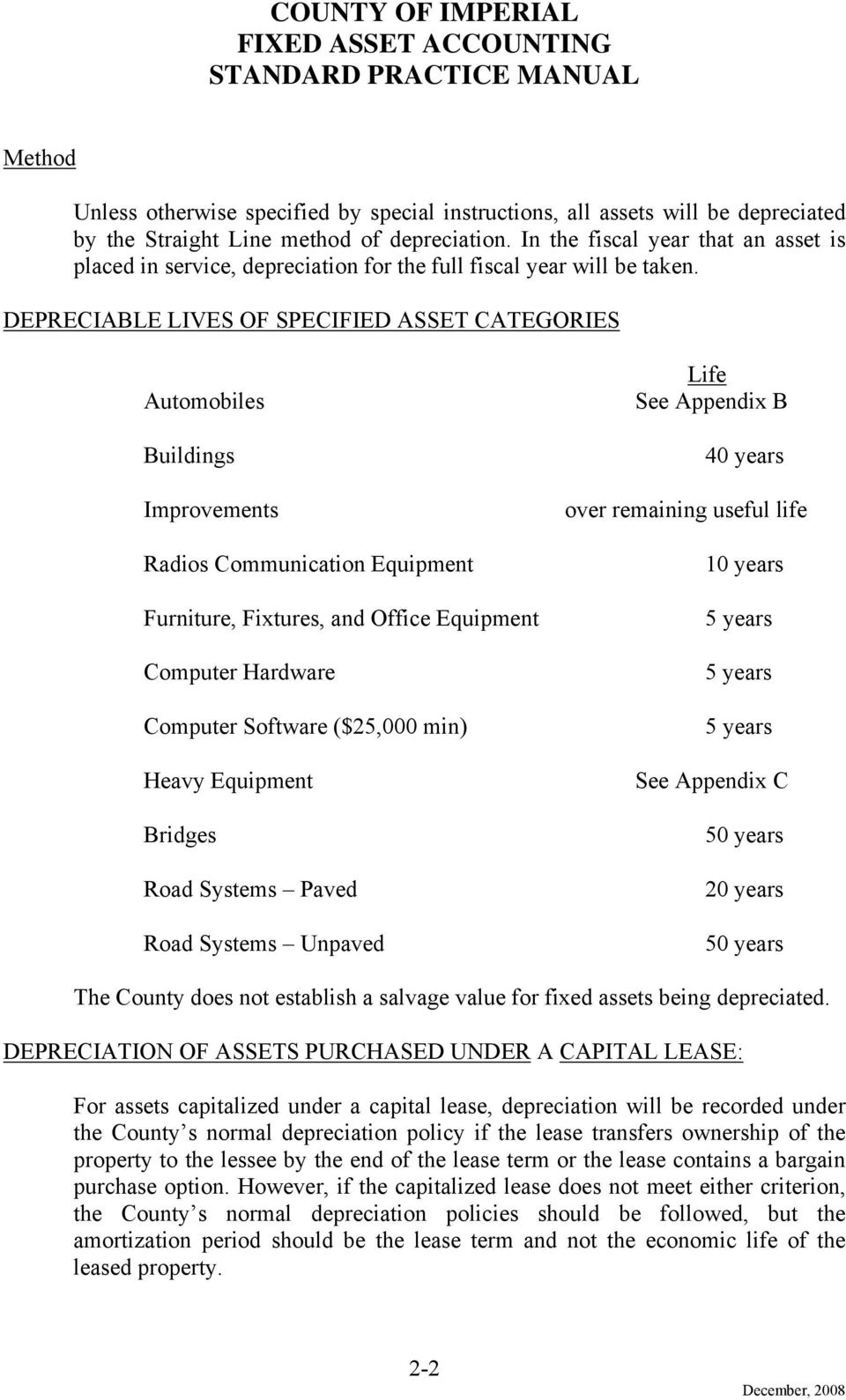 DEPRECIABLE LIVES OF SPECIFIED ASSET CATEGORIES Automobiles Buildings Improvements Radios Communication Equipment Furniture, Fixtures, and Office Equipment Computer Hardware Computer Software