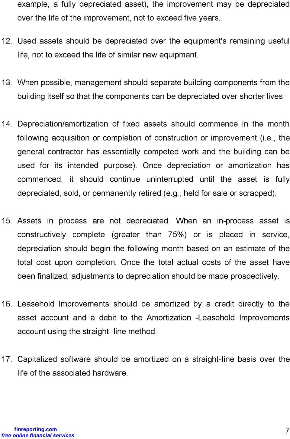 When possible, management should separate building components from the building itself so that the components can be depreciated over shorter lives. 14.