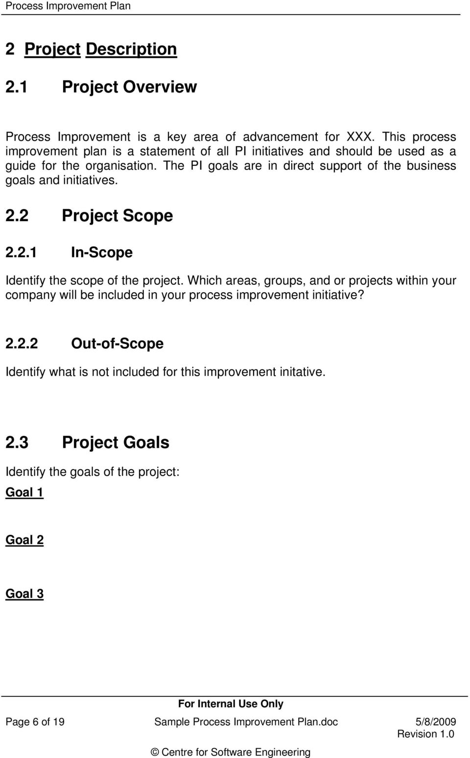 The PI goals are in direct support of the business goals and initiatives. 2.2 Project Scope 2.2.1 In-Scope Identify the scope of the project.