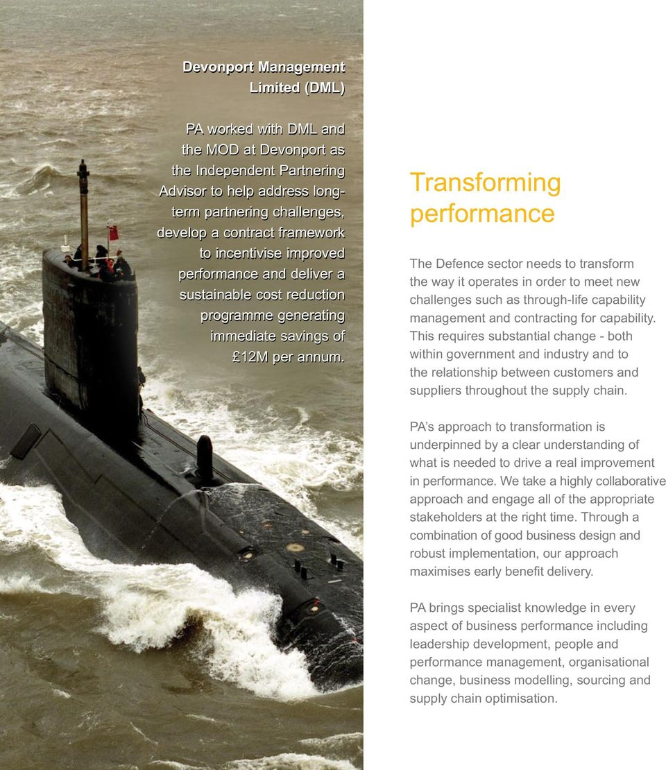 Transforming performance The Defence sector needs to transform the way it operates in order to meet new challenges such as through-life capability management and contracting for capability.