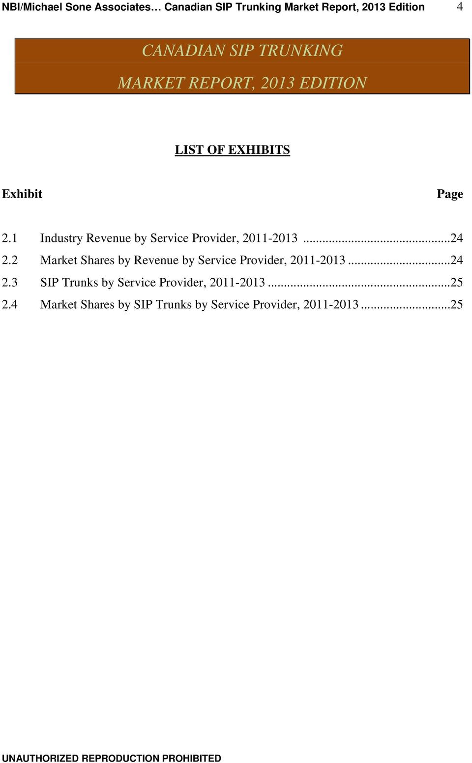 1 Industry Revenue by Service Provider, 2011-2013...24 2.