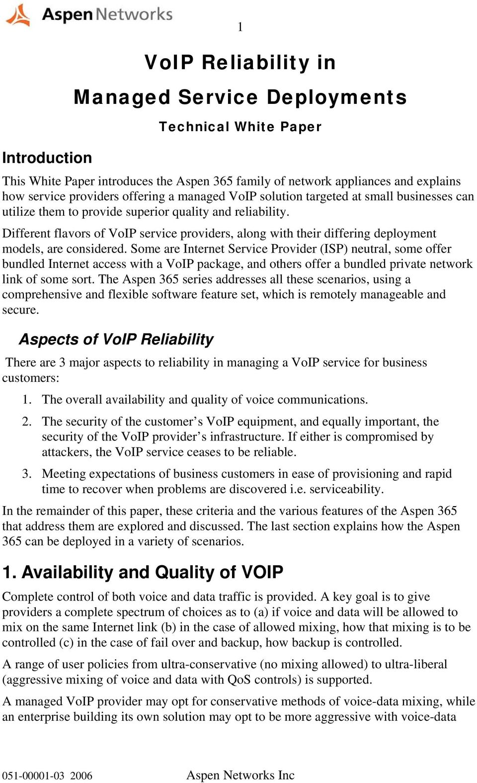 Different flavors of VoIP service providers, along with their differing deployment models, are considered.