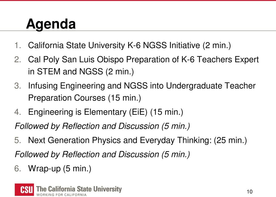 Infusing Engineering and NGSS into Undergraduate Teacher Preparation Courses (15 min.) 4.
