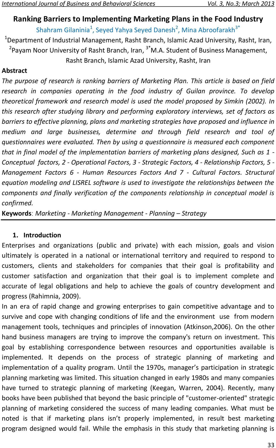 This article is based on field research in companies operating in the food industry of Guilan To develop theoretical framework and research model is used the model proposed by Simkin (2002).