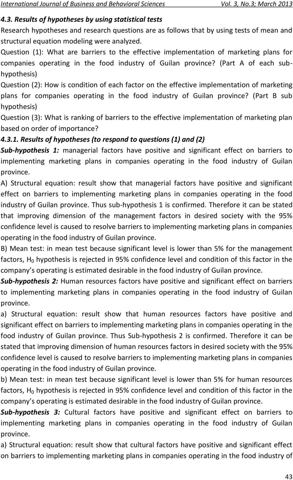 (Part A of each subhypothesis) Question (2): How is condition of each factor on the effective implementation of marketing plans for companies operating in the food industry of Guilan province?