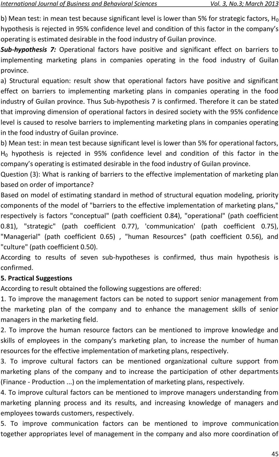 industry of Guilan a) Structural equation: result show that operational have positive and significant effect on barriers to implementing marketing plans in companies operating in the food industry of