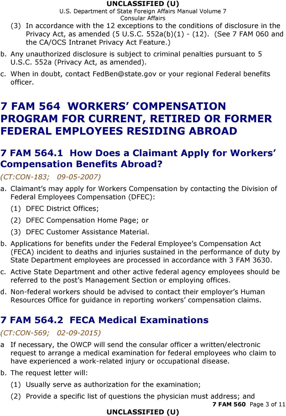 7 FAM 564 WORKERS COMPENSATION PROGRAM FOR CURRENT, RETIRED OR FORMER FEDERAL EMPLOYEES RESIDING ABROAD 7 FAM 564.1 How Does a