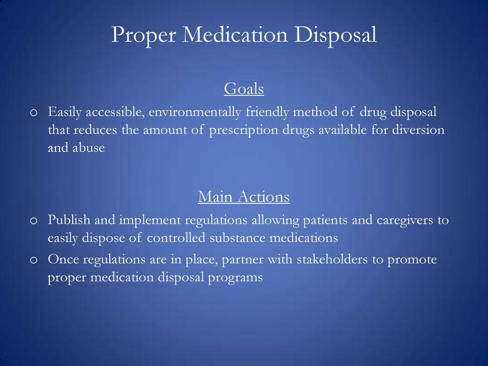 and implement regulations allowing patients and caregivers to easily dispose of controlled substance