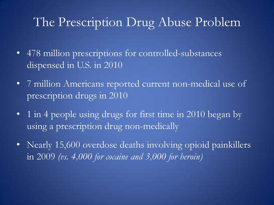 4 people using drugs for first time in 2010 began by using a prescription drug non-medically Nearly