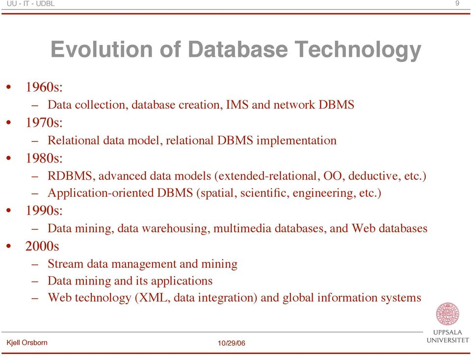 ) Application-oriented DBMS (spatial, scientific, engineering, etc.