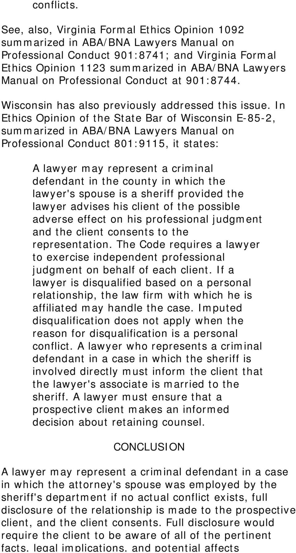 Professional Conduct at 901:8744. Wisconsin has also previously addressed this issue.