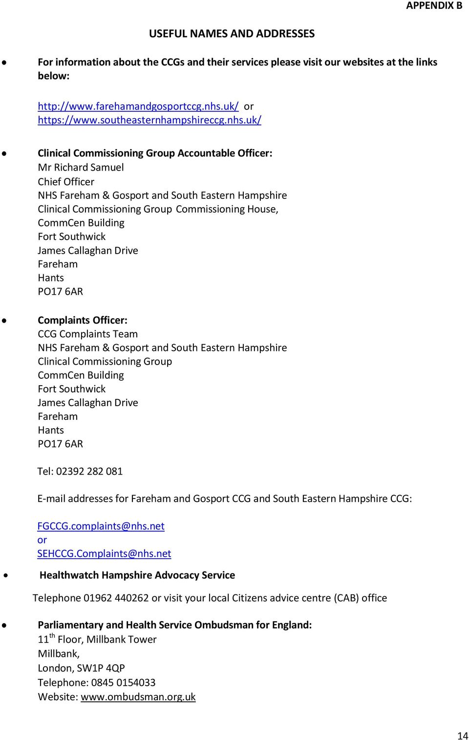 uk/ Clinical Commissioning Group Accountable Officer: Mr Richard Samuel Chief Officer NHS Fareham & Gosport and South Eastern Hampshire Clinical Commissioning Group Commissioning House, CommCen