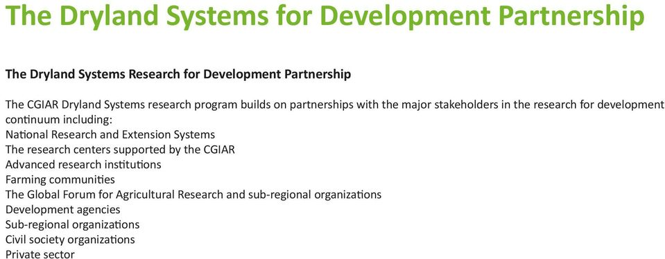 Research and Extension Systems The research centers supported by the CGIAR Advanced research institutions Farming communities The Global