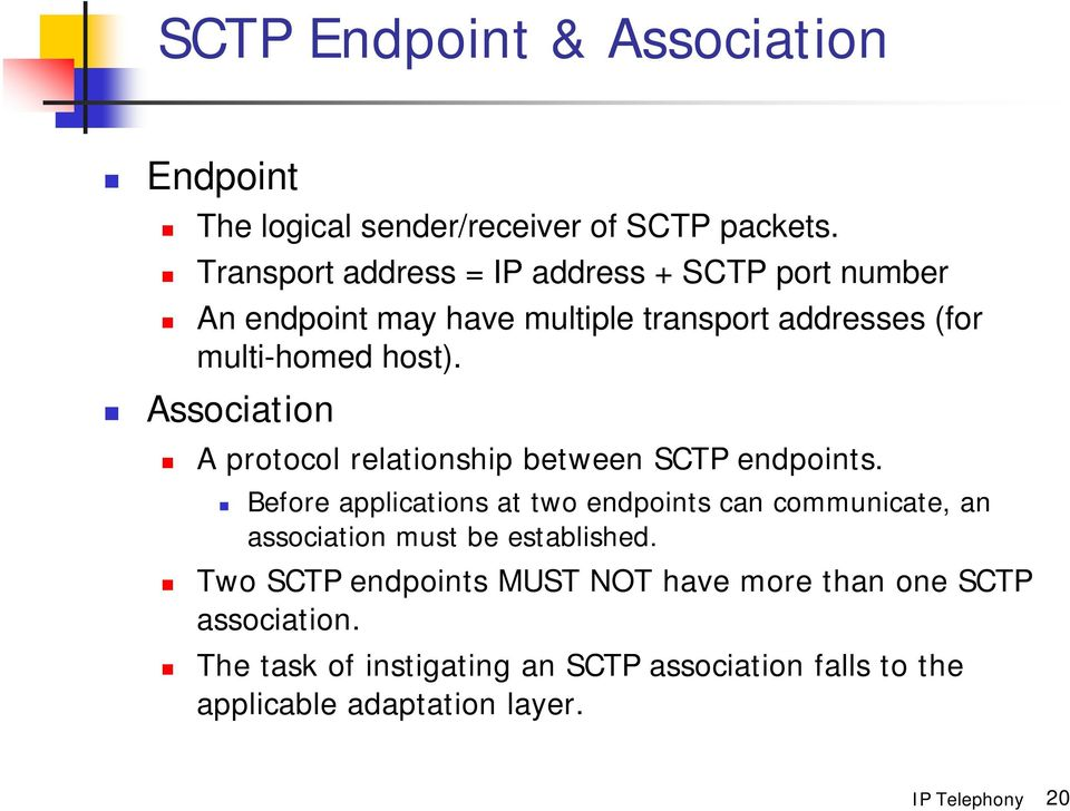 Association A protocol relationship between SCTP endpoints.