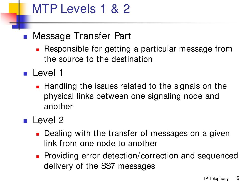 one signaling node and another Level 2 Dealing with the transfer of messages on a given link from
